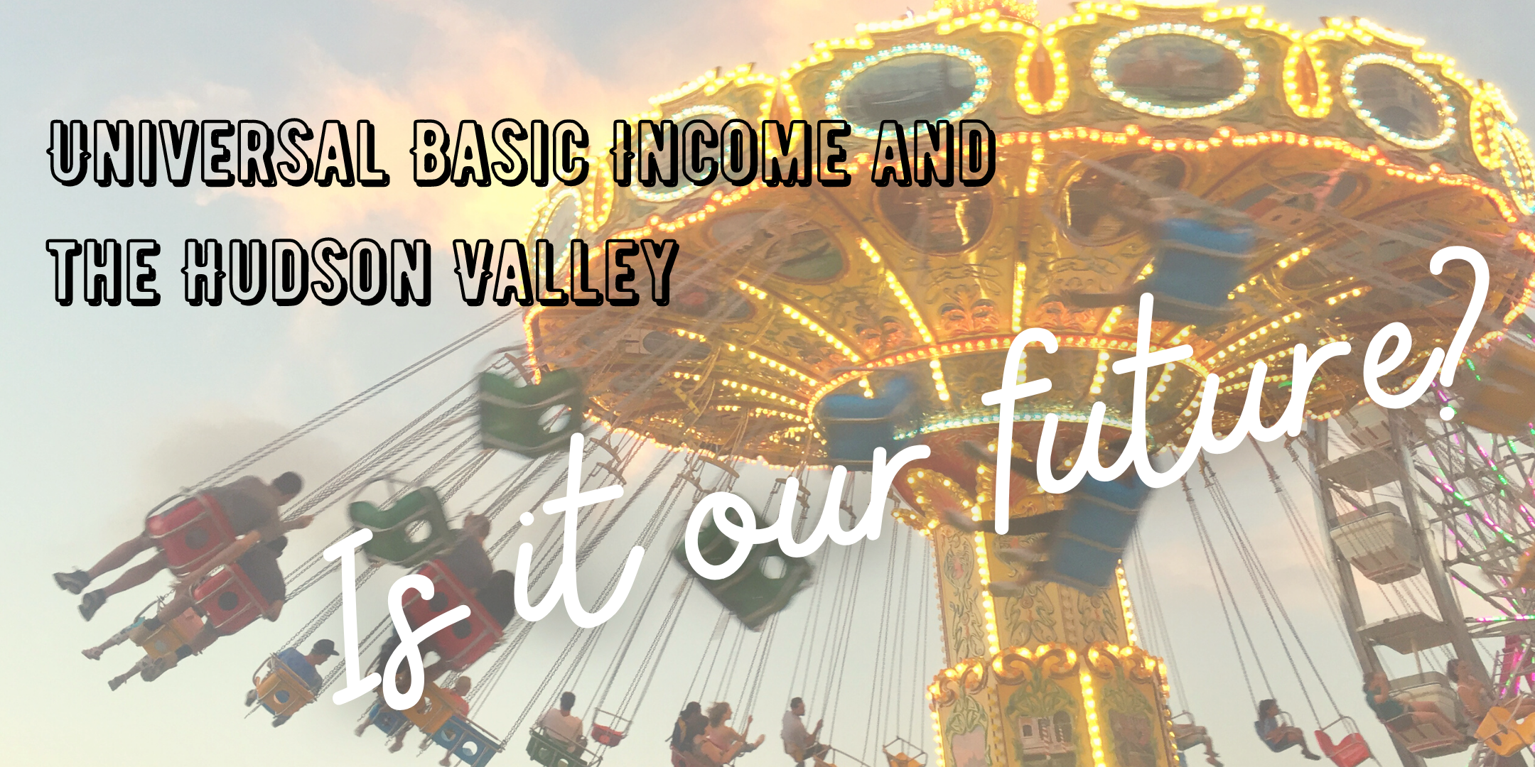 Universal Basic Income and the Hudson Valley